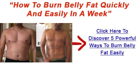 ... For Eliminating Belly Fat - How Can I Lose Belly Fat In A Week At Home
